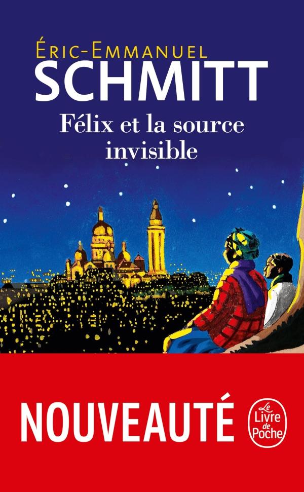 Felix Et La Source Invisible Eric Emmanuel Schmitt Livre De Poche
