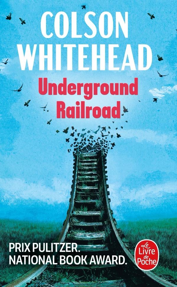Underground railroad, Colson Whitehead, Serge Chauvin | Livre de Poche