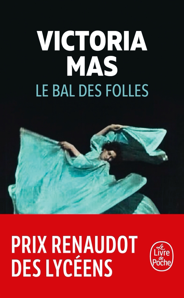 Le Bal des folles, Victoria Mas | Livre de Poche