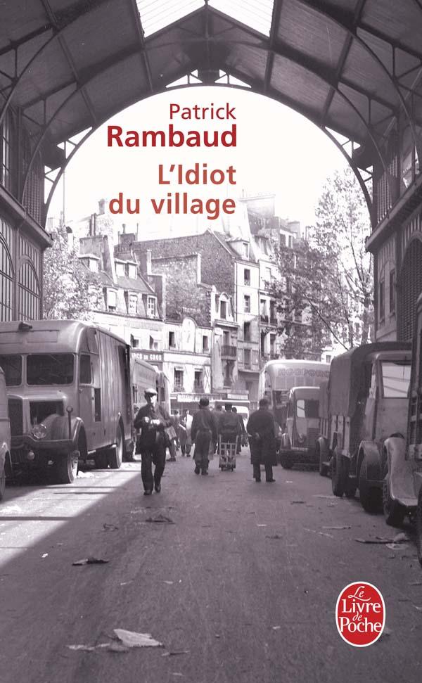L'idiot du village - Patrick Rambaud