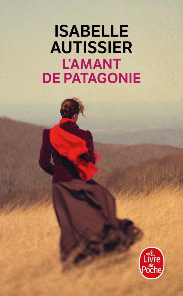 L Amant De Patagonie Isabelle Autissier Livre De Poche