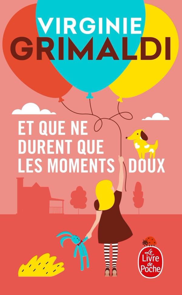 Et que ne durent que les moments doux, Virginie Grimaldi   Livre de Poche
