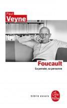 Foucault, sa pensée, sa personne