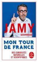 Mon tour de France des curiosités naturelles et scientifiques