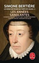 les Années sanglantes (Les Reines de France au temps des Valois, Tome 2)