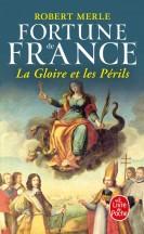 La Gloire et les Périls (Fortune de France, Tome 11)