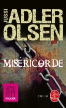 Miséricorde Jussi Adler Olsen - Editions Le Livre de Poche