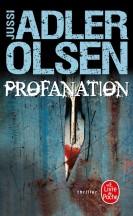 Profanation Jussi Adler Olsen - Editions Le Livre de Poche