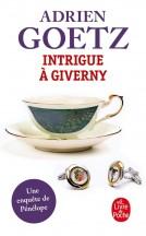 Intrigue à Giverny d'Adrien Goetz - Editions Le Livre de Poche