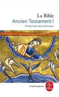 La Bible - Ancien Testament tome 1