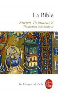 La Bible - Ancien Testament tome 2