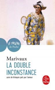 La Double Inconstance suivi de Arlequin poli par l'Amour