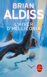 L'Hiver d'Helliconia (Cycle d'Helliconia, Tome 3)