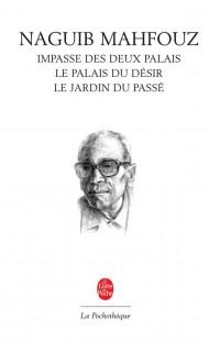 Trilogie - Impasse des deux palais - Le Jardin du passé - Le Palais du désir