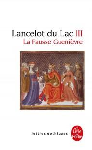 La fausse Guenièvre (Lancelot du Lac, Tome 3)