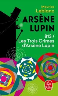 813 les trois crimes d'Arsène Lupin