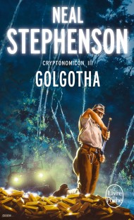Golgotha (Cryptonomicon, Tome 3)