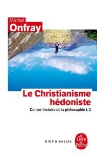 Contre-histoire de la philosophie tome 2 : Le Christianisme hédoniste
