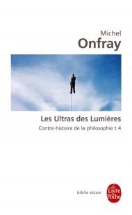 Contre-histoire de la philosophie tome 4 : Les Ultras des lumières