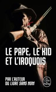 Le Pape, le kid et l'iroquois (Bourbon Kid, Tome 6)