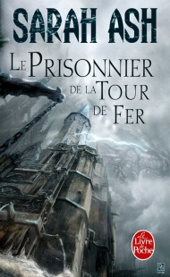 Le Prisonnier de la Tour de Fer (Les Larmes d'Artamon, Tome 2)