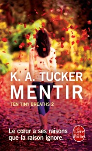 Mentir (Ten Tiny Breaths, Tome 2)