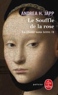 Le Souffle de la rose (La Dame sans terre, Tome 2)