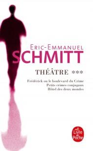 Frédérick, petits crimes conjugaux, hôtel des deux mondes (Théâtre, Tome 3)