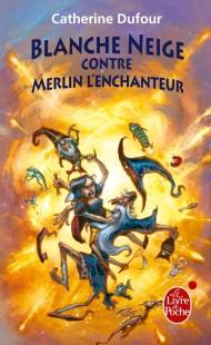 Blanche Neige contre Merlin l'enchanteur (Quand les dieux buvaient, Tome 2)
