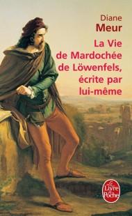 La Vie de Mardochée de Lowenfels écrite par lui-même