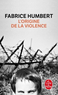 L'Origine de la violence - Prix Renaudot Poche 2010