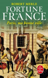Paris ma bonne ville (Fortune de France, Tome 3)