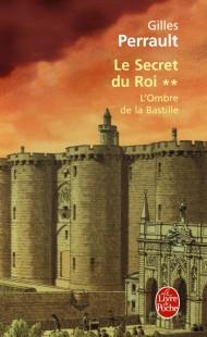 L'Ombre de la Bastille ( Le Secret du roi, Tome 2)