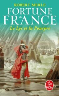 Le Lys et la Pourpre (Fortune de France, Tome 10)