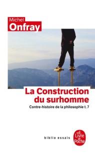 Contre-histoire de la philosophie tome 7 : La Construction du surhomme
