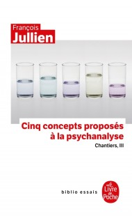 Cinq concepts proposés à la psychanalyse
