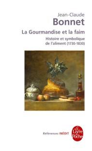 La Gourmandise et la faim - Histoire et symbolique de l'aliment (1730-1830)