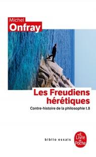 Contre-histoire de la philosophie tome 8 : Les Freudiens hérétiques