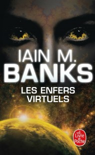 Les Enfers virtuels (Cycle de la Culture, Tome 8)