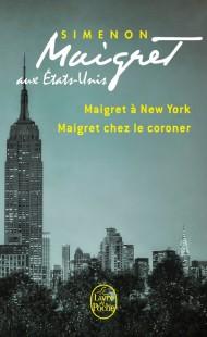 Maigret aux Etats-Unis (Maigret à New-York, Maigret chez le coroner)