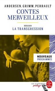 Contes merveilleux - Andersen, Grimm, Perrault (Edition pédagogique)