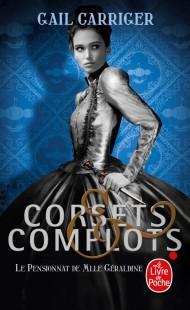 Corsets et complots (Le Pensionnat de Mlle Géraldine, Tome 2 )