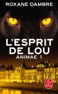 L'Esprit de Lou (Animae, Tome 1)