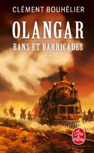 Bans et barricades Volume 2 (Olangar, Tome 1)