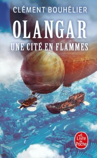 Une Cité en flammes (Olangar, Tome 2)