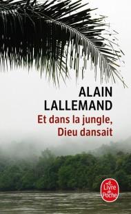 Et dans la jungle, Dieu dansait