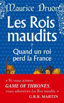 Quand un roi perd la France ( Les Rois Maudits, Tome 7)