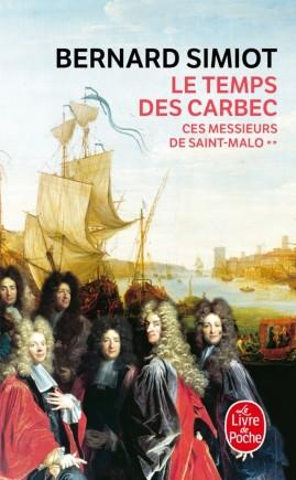 Le Temps des Carbec (Ces messieurs de St-Malo, Tome 2)