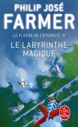 Le Labyrinthe magique (Le Fleuve de l'éternité, Tome 4)