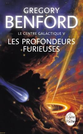 Les Profondeurs furieuses (Le Centre galactique, Tome 5)